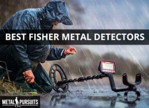Best Fisher Metal Detectors