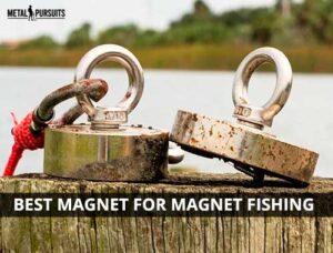 Best Magnet for Magnet Fishing