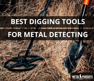 What are the best metal detecting digging tools?