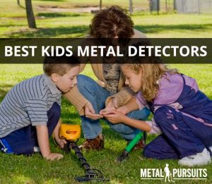 What is the best metal detector for kids?