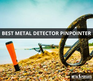What is the best metal detector pinpointer?