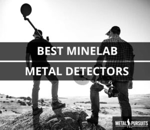 Best Minelab Metal Detectors