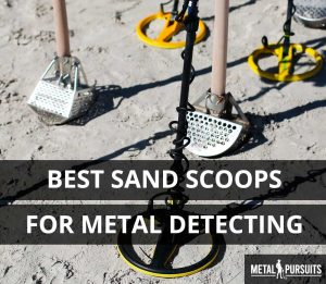 What is the best sand scoop for metal detecting?